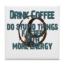 Drink Coffee Tile Coaster