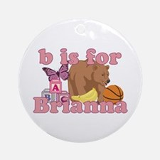 B is for Brianna Ornament (Round)
