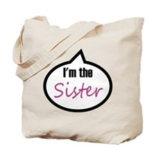 I'm the sister! Tote Bag