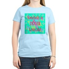 Somebody in Denver Loves Me Women's Pink T-Shirt
