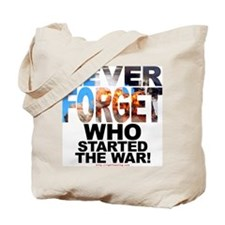 Never Forget Who Tote Bag