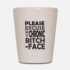 'Chronic Bitch-Face' Shot Glass