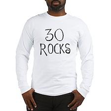 30th birthday saying, 30 rocks Long Sleeve T-shirt