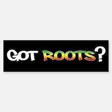 Got Roots? Bumper Stickers Bumper Bumper Sticker