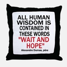 Wait and Hope Throw Pillow