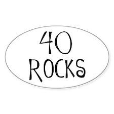 40th birthday saying, 40 rocks! Oval Decal