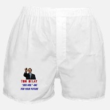 Tom DeLay- putting the Con Boxer Shorts