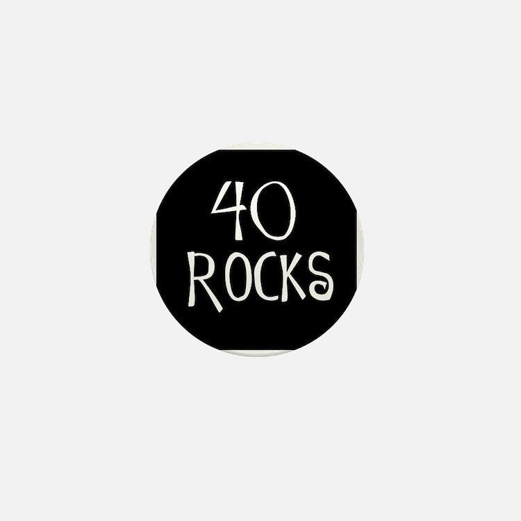40th birthday saying, 40 rocks! Mini Button