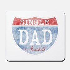 SINGLE DAD AVAILABLE Mousepad