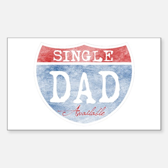 SINGLE DAD AVAILABLE Sticker (Rectangle)