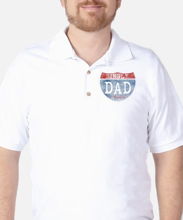 SINGLE DAD AVAILABLE Golf Shirt
