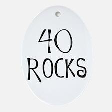 40th birthday saying, 40 rocks! Oval Ornament