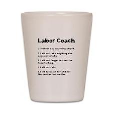 Labor Coach Shot Glass