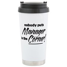 Manager Nobody Corner Travel Mug