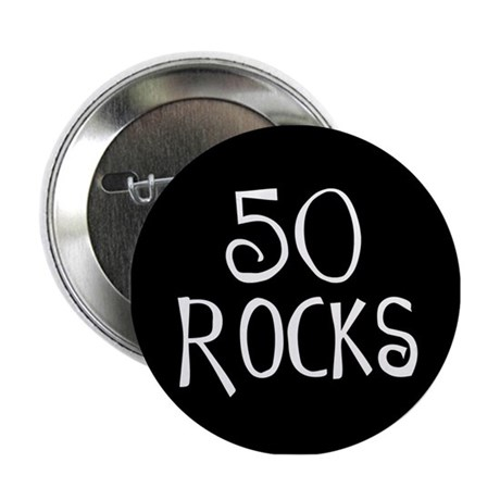 50th birthday saying, 50 rocks! Button