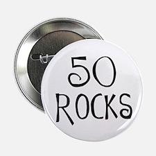 "50th birthday saying, 50 rocks! 2.25"" Button (100"