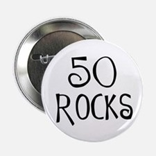 "50th birthday saying, 50 rocks! 2.25"" Button (10 p"