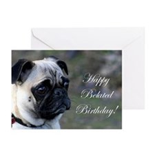 Happy Belated Birthday Pug Greeting Cards (Pk of 1