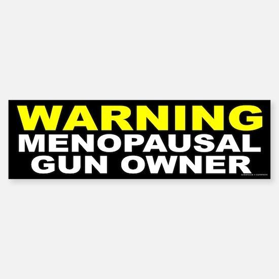 WARNING: Menopausal Gun Owner Sticker (Bumper)