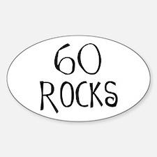 60th birthday saying, 60 rocks! Oval Decal
