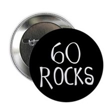 "60th birthday saying, 60 rocks! 2.25"" Button (10 p"
