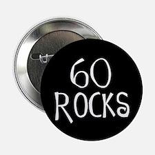 "60th birthday saying, 60 rocks! 2.25"" Button (10 p"