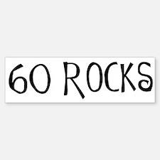 60th birthday saying, 60 rocks! Bumper Bumper Bumper Sticker