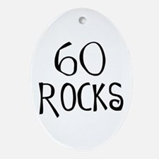 60th birthday saying, 60 rocks! Oval Ornament