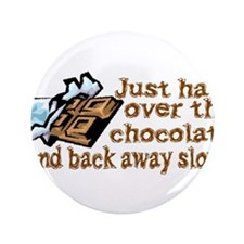 "Gimme Chocolate 3.5"" Button"