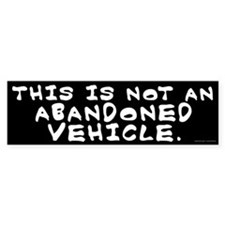 Not An Abandoned Vehicle Bumper Sticker