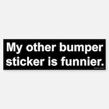 Funnier Bumper Sticker Sticker (Bumper)