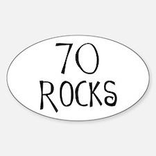 70th birthday saying, 70 rocks! Oval Decal