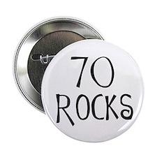 "70th birthday saying, 70 rocks! 2.25"" Button (10 p"