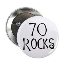 70th birthday saying, 70 rocks! Button