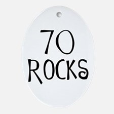 70th birthday saying, 70 rocks! Oval Ornament