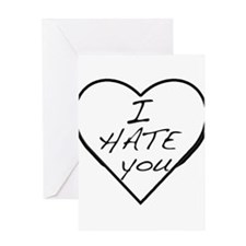 I hate you Love Greeting Card