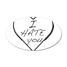 I hate you Love 22x14 Oval Wall Peel