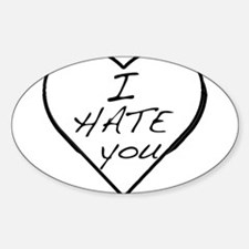 I hate you Love Sticker (Oval)