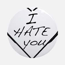 I hate you Love Ornament (Round)