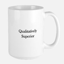 Qualitatively Superior Mug
