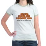 I Wiped Their Butts Jr. Ringer T-Shirt
