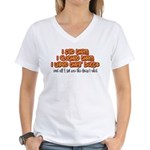 I Wiped Their Butts Women's V-Neck T-Shirt