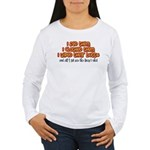 I Wiped Their Butts Women's Long Sleeve T-Shirt