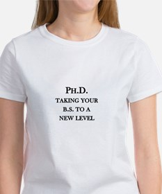 Ph.D. - Taking your B.S. to a new level Tee