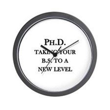 Ph.D. - Taking your B.S. to a new level Wall Clock