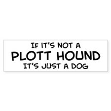 If it's not a Plott Hound Bumper Car Sticker