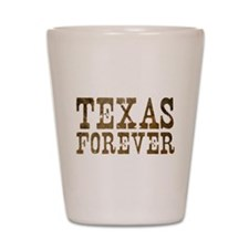 Cute Texas forever Shot Glass