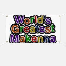World's Greatest Makenna Banner