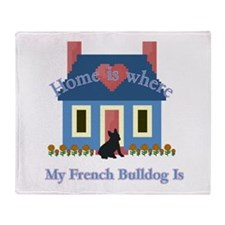 French Bulldog Home Is Throw Blanket