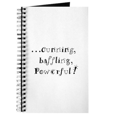 Cunning, baffling, powerful! Journal